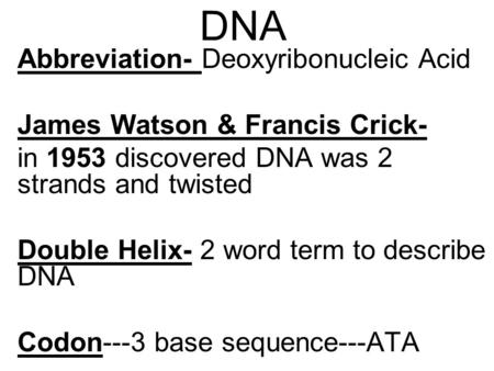the scientific discovery of the dna deoxyribonucleic acid by francis crick and james watson The structure of dna, or deoxyribonucleic acid, was discovered in 1953 by mrs crick's husband, francis h c crick, and james d watson said mrs crick's sketch has iconic importance beyond its scientific value.