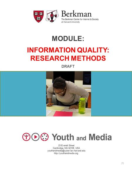 MODULE: INFORMATION QUALITY: RESEARCH METHODS DRAFT 23 Everett Street Cambridge, MA 02138, USA