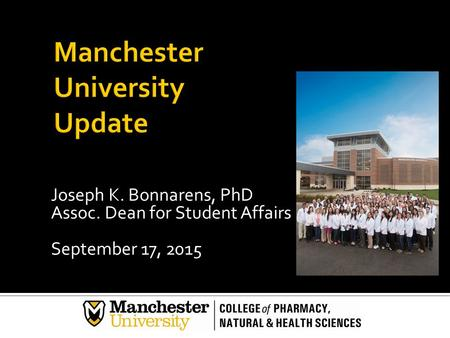 Joseph K. Bonnarens, PhD Assoc. Dean for Student Affairs September 17, 2015.