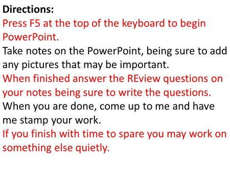 Directions: Press F5 at the top of the keyboard to begin PowerPoint