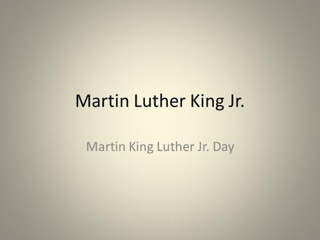 Martin Luther King Jr. Martin King Luther Jr. Day.