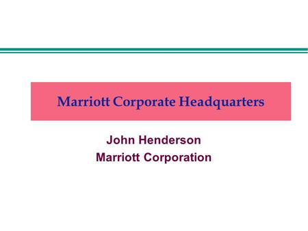 Marriott Corporate Headquarters John Henderson Marriott Corporation.