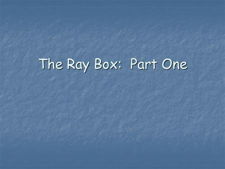 The Ray Box: Part One. Law of Reflection The law of reflection for light states that when light is incident on a specular reflecting surface the angle.