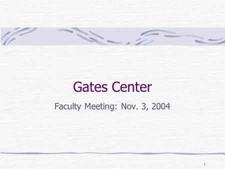 1 Gates Center Faculty Meeting: Nov. 3, 2004. 2 Outline Preliminary designs Process/Timeline Other buildings What we need to think about.
