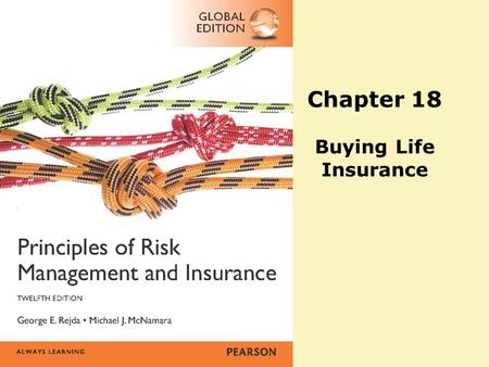 Chapter 18 Buying Life Insurance. Copyright ©2014 Pearson Education, Inc. All rights reserved.13-2 Agenda Determining the Cost of Life Insurance Rate.