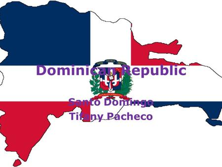 Dominican Republic Santo Domingo Tifany Pacheco. Travel Plans Leaving from: John F. Kennedy Landing at: Cibao International Airport in Santiago 3 hours.