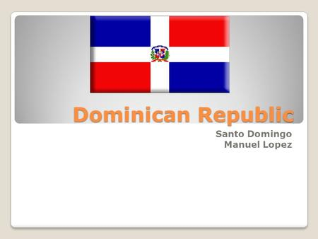 Dominican Republic Santo Domingo Manuel Lopez. Travel plans Green International Airport La Isabella International Airport 3 hrs 20 min A notepad or notebook.