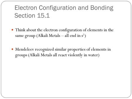 Electron Configuration and Bonding Section 15.1