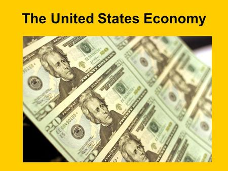The United States Economy. Our System The U.S. Economy is a mixed-market economy. It is based on: free markets private property profit competition consumer.