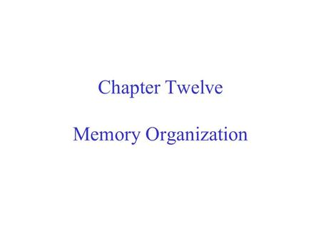 Chapter Twelve Memory Organization. Magnetic tapes Magnetic discs I/O processor CPU Main memory Cache Memory Hierarchy Auxiliary memory.