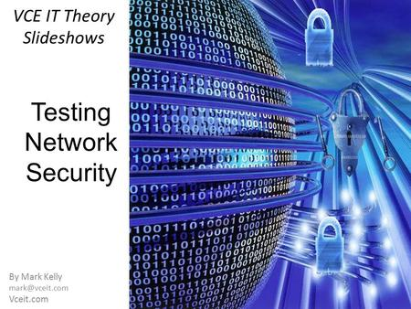VCE IT Theory Slideshows By Mark Kelly Vceit.com Testing Network Security.