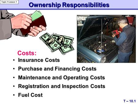 Ownership Responsibilities Insurance CostsInsurance Costs Purchase and Financing CostsPurchase and Financing Costs Maintenance and Operating CostsMaintenance.