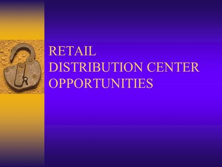 RETAIL DISTRIBUTION CENTER OPPORTUNITIES. AGENDA  Typical DC Organizational Chart  Positions within the DC  Entry Level Positions – EIT & GL  Typical.