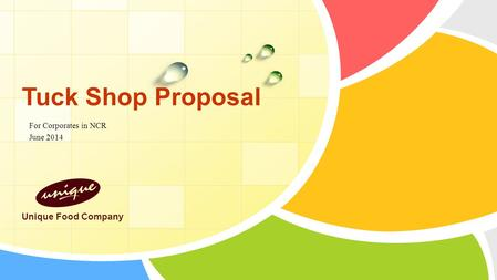 For Corporates in NCR June 2014 Tuck Shop Proposal Unique Food Company.