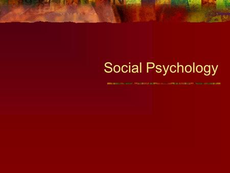 Social Psychology. What is Social Psychology? Branch of psychology concerned with the way individual's thoughts, feelings, and behaviors are influenced.