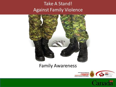 Take A Stand! Against Family Violence Family Awareness.