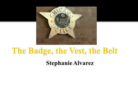 Stephanie Alvarez. This is a picture of the police station that I visit from time to time. It is my district Police Department. This picture is of the.