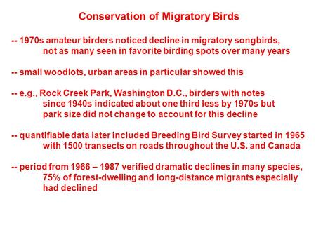 Conservation of Migratory Birds -- 1970s amateur birders noticed decline in migratory songbirds, not as many seen in favorite birding spots over many years.