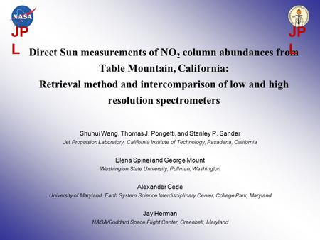 Direct Sun measurements of NO 2 column abundances from Table Mountain, California: Retrieval method and intercomparison of low and high resolution spectrometers.