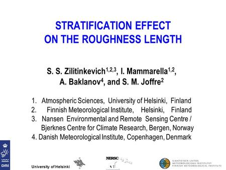 STRATIFICATION EFFECT ON THE ROUGHNESS LENGTH