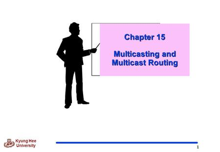 Chapter 15 Multicasting and Multicast Routing
