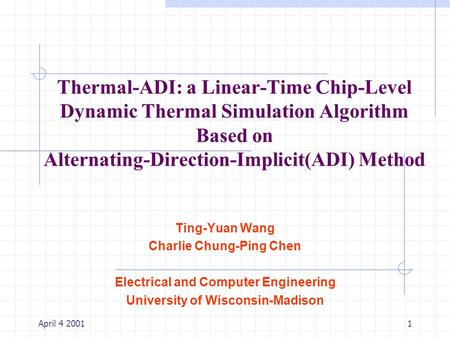 Thermal-ADI: a Linear-Time Chip-Level Dynamic Thermal Simulation Algorithm Based on Alternating-Direction-Implicit(ADI) Method Good afternoon! The topic.
