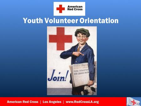 American Red Cross | Los Angeles | www.RedCrossLA.org Youth Volunteer Orientation.