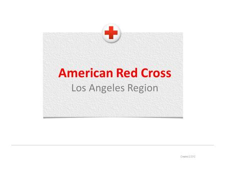 American Red Cross Los Angeles Region Created 2/2012.