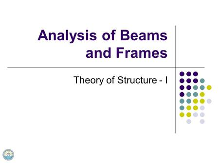 Analysis of Beams and Frames Theory of Structure - I.