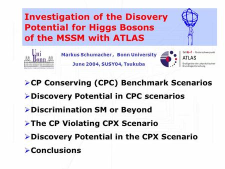  CP Conserving (CPC) Benchmark Scenarios  Discovery Potential in CPC scenarios  Discrimination SM or Beyond  The CP Violating CPX Scenario  Discovery.