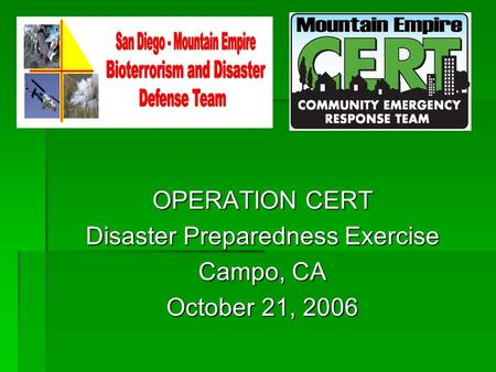 OPERATION CERT Disaster Preparedness Exercise Campo, CA October 21, 2006.