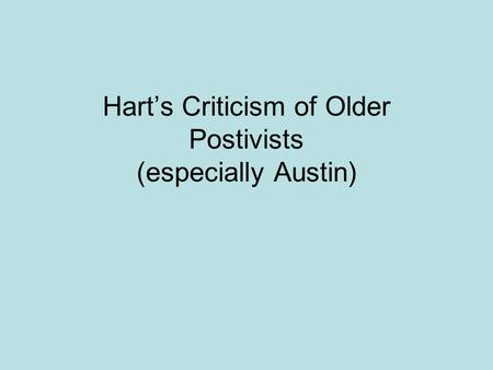 Hart's Criticism of Older Postivists (especially Austin)