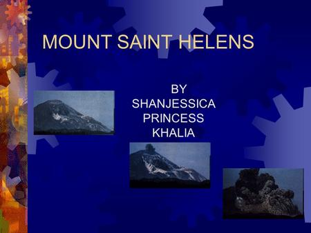 MOUNT SAINT HELENS BY SHANJESSICA PRINCESS KHALIA.