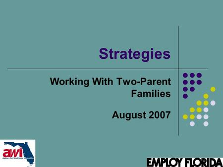 Strategies Working With Two-Parent Families August 2007.