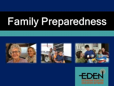 Family Preparedness FEMA. Are You Ready? FEMA/Adam Dubrowa Jonathan Nafarrete Mooi Hsieh Joe Steve White FEMA.