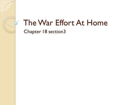 "The War Effort At Home Chapter 18 section3 Emancipation Although Lincoln personally hated slavery. The purpose of the war, he said, ""is to save the Union."