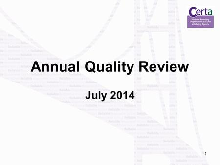 1 Annual Quality Review July 2014. 2 Agenda Welcome and introduction Qualification and Development Update Quality Assurance Update - changes Malpractice.