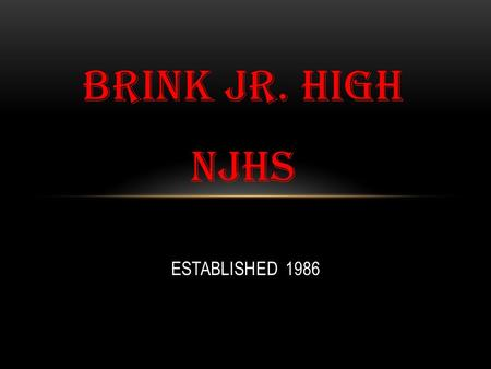 ESTABLISHED 1986 BRINK JR. HIGH NJHS.  Provide Guides for Open House  Help with Career Day, providing breakfast  Fund Raise to help pay for school.