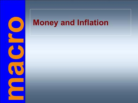 Macro Money and Inflation. U.S. inflation and its trend, 1960-2006 0% 3% 6% 9% 12% 15% 1960196519701975198019851990199520002005 long-run trend % change.