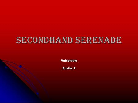 Secondhand Serenade Vulnerable Austin. P. Albums.
