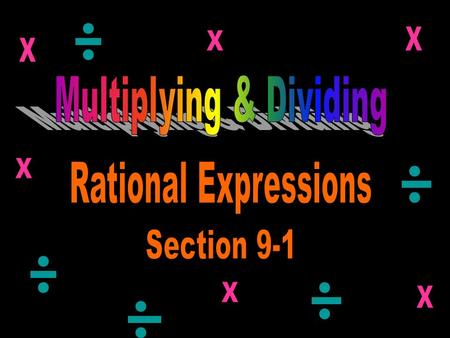 How to Simplify Rational Expressions How to Simplify Complex Fractions.
