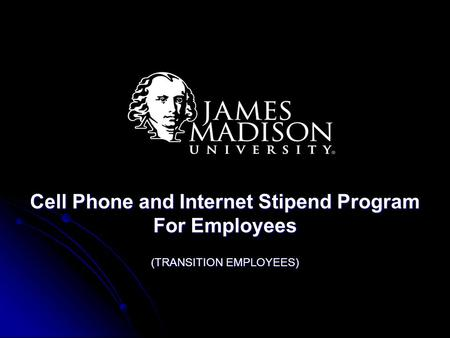 Cell Phone and Internet Stipend Program For Employees (TRANSITION EMPLOYEES)