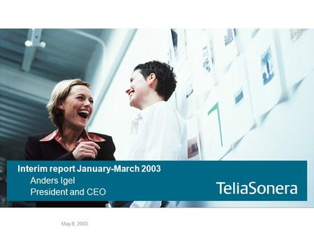 May 8, 2003 Interim report January-March 2003 Anders Igel President and CEO.