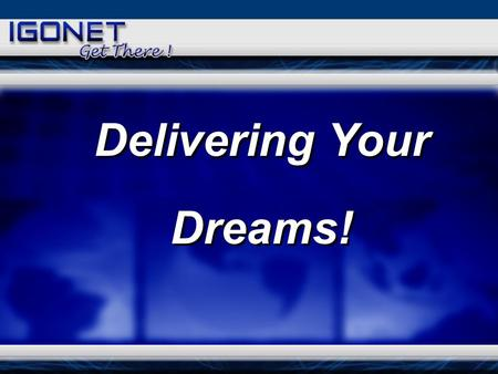 Delivering Your Dreams!. TV Advertising Telemarketing Mass Mailing TV Advertising Telemarketing Mass Mailing $ $ Customers Service Provider The Industry.