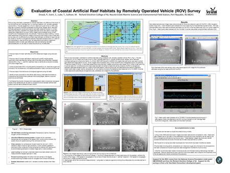 Evaluation of Coastal Artificial Reef Habitats by Remotely Operated Vehicle (ROV) Survey Straub, P., Evert, S., Luke, T., Sullivan, M. Richard Stockton.