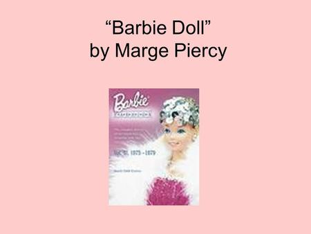 barbie doll marge piercy Dive deep into marge piercy's barbie doll with extended analysis, commentary, and discussion.