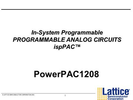 In-System Programmable PROGRAMMABLE ANALOG CIRCUITS ispPAC™