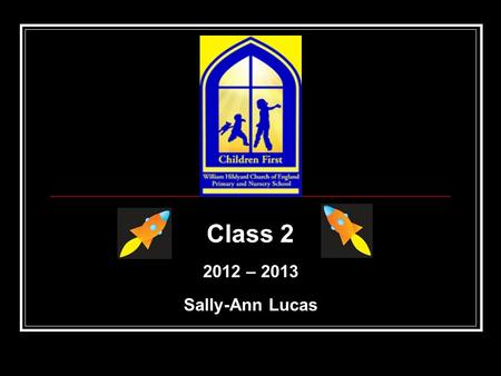 Class 2 2012 – 2013 Sally-Ann Lucas. What will the children learn in Year 2? How can parents/carers help? How are children assessed in year 2?
