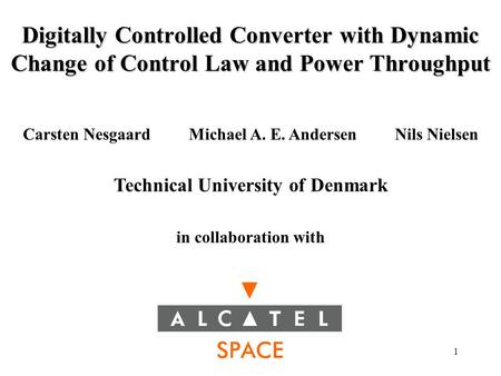 1 Digitally Controlled Converter with Dynamic Change of Control Law and Power Throughput Carsten Nesgaard Michael A. E. Andersen Nils Nielsen Technical.
