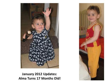 January 2012 Updates: Alma Turns 17 Months Old!. Our gorgeous toddler has been growing rapidly, and soon we'll need to take out the next size of clothes!